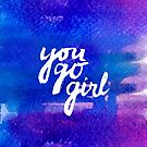You go girl - hand lettering by Anastasiia Kucherenko