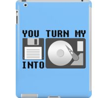 You turn my floppy disk into hard drive iPad Case/Skin