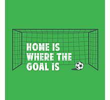Home is where the Goal is Photographic Print