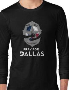 Pray for Dallas Long Sleeve T-Shirt