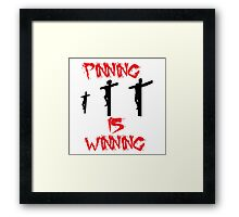 pinning is winning Framed Print