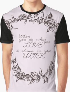 Love Your Work Graphic T-Shirt