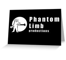 Phantom Limb Productions Greeting Card