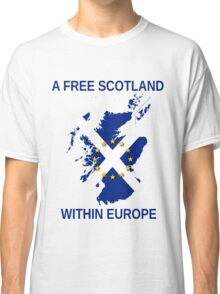 I Support A Free Scotland Within Europe Classic T-Shirt
