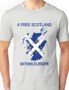 I Support A Free Scotland Within Europe Unisex T-Shirt