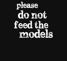 Please don't feed the models Womens Fitted T-Shirt