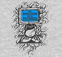 OUR DEVOLUTION WILL BE TELEVISED Unisex T-Shirt