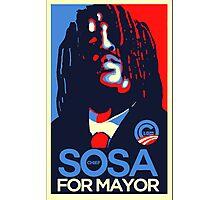 sosa for mayor Photographic Print