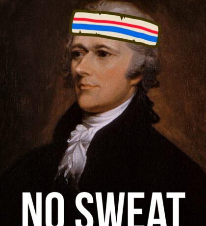 No Sweat - Inspired by Hamilton - sweatband Sticker