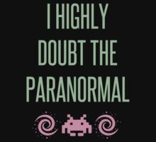I Highly Doubt The Paranormal T-Shirt