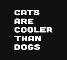 CATS ARE COOLER THAN DOGS Unisex T-Shirt