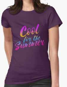 WE'RE COOL FOR THE SUMMER Womens Fitted T-Shirt