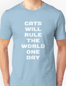 CATS WILL RULE THE WORLD ONE DAY Unisex T-Shirt