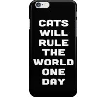 CATS WILL RULE THE WORLD ONE DAY iPhone Case/Skin