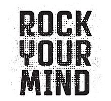 Rock Your Mind Photographic Print
