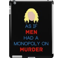 As if Men Had a Monopoly on Murder iPad Case/Skin