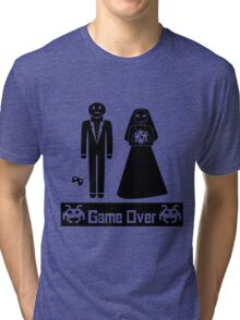 GAME OVER AFTER WEDDING MARRIAGE Tri-blend T-Shirt
