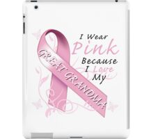 I Wear Pink Because I Love My Great Grandma iPad Case/Skin