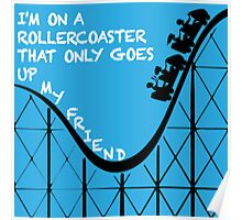 I'm on a Rollercoaster Poster