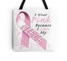I Wear Pink Because I Love My Niece Tote Bag