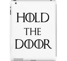 Hold the door (Hodor) iPad Case/Skin