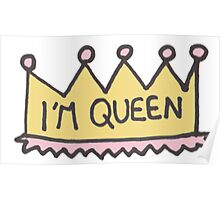 I'm Queen Poster
