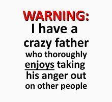 Warning Crazy Dad Women's Relaxed Fit T-Shirt