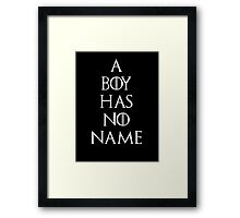 Game of thrones Arya Stark A boy has no name Framed Print
