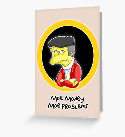 Moe Money Moe Problems Print  Greeting Card