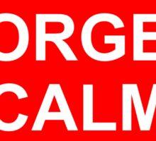 Forget Calm Get Hype - Sticker Sticker