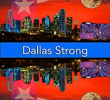 Dallas Strong - Sunset Dallas Skyline by Warren Paul Harris