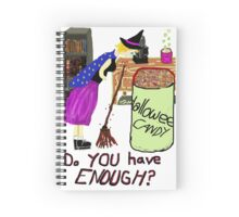 Do YOU have enough?  Spiral Notebook