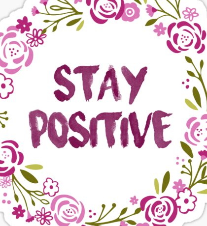 stay positive floral Sticker