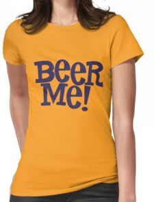 Beer Me! Womens Fitted T-Shirt