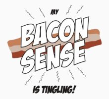 My Bacon Sense is Tingling by Paul Tobeck