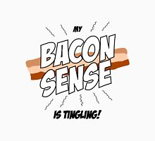 My Bacon Sense is Tingling Unisex T-Shirt