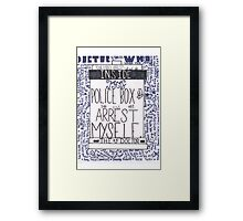 "Doctor Who Quote Art ""Arrest Myself"" Framed Print"