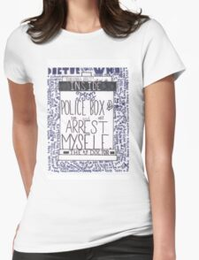 "Doctor Who Quote Art ""Arrest Myself"" Womens Fitted T-Shirt"