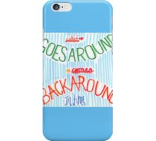 "SWS Quote Art ""What goes Around"" iPhone Case/Skin"