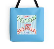 """SWS Quote Art """"What goes Around"""" Tote Bag"""