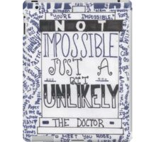 "Doctor Who Quote Art ""Unlikely"" iPad Case/Skin"