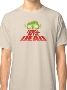 Thrill Of The Dead Classic T-Shirt