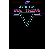 It's An 80s Thing Retro T Shirt Photographic Print