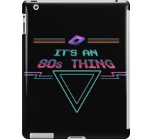 It's An 80s Thing Retro T Shirt iPad Case/Skin