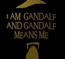 I am Gandalf and Gandalf means me by drewzi