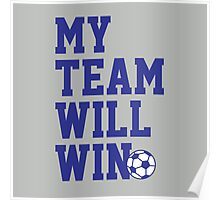 My team will win this soccer cup tshirt for soccer fans Poster