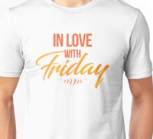 IN LOVE with Friday Unisex T-Shirt