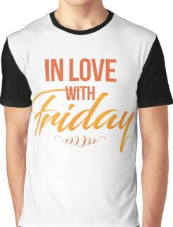 IN LOVE with Friday Graphic T-Shirt