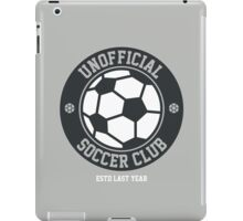 Unofficial Soccer Club t-shirt for soccer fans iPad Case/Skin