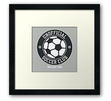 Unofficial Soccer Club t-shirt for soccer fans Framed Print